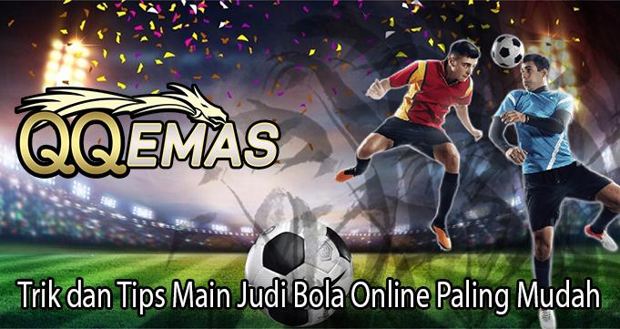 Trik dan Tips Main Judi Bola Online Paling Mudah